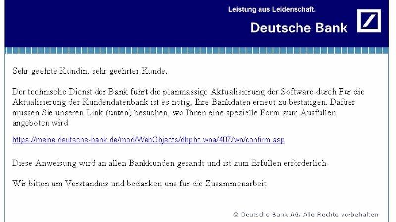So sieht eine typische Phishing-Mail aus. Die Betrüger geben sich als Bank aus und fragen nach den Bankdaten der Kunden. Oft sind im Anhang auch Phishing-Viren zu finden.