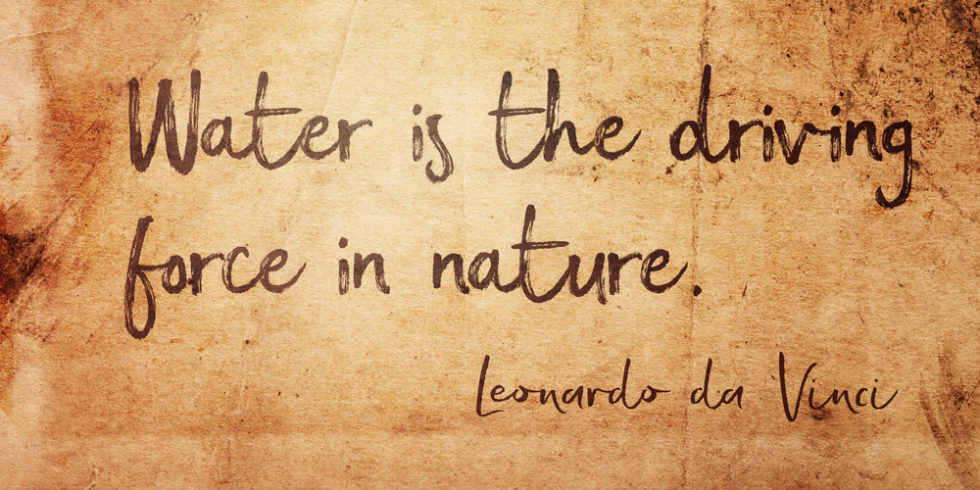 "Zitat ""Water is the driving force in nature"" von Leonardo da Vinci"