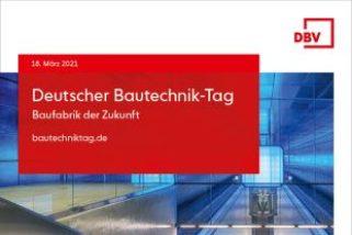 Deutscher Bautechnik-Tag 2021 | Baufabrik der Zukunft