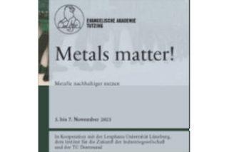 Metals matter! Metalle nachhaltiger nutzen